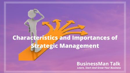Characteristics and Importances of Strategic Management Decisions image